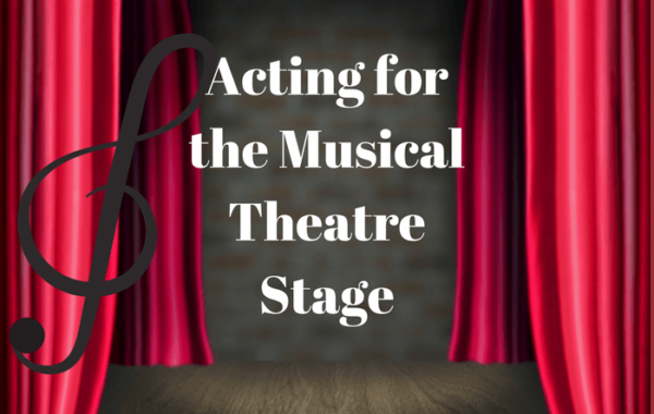 Acting for the Musical Theatre Stage